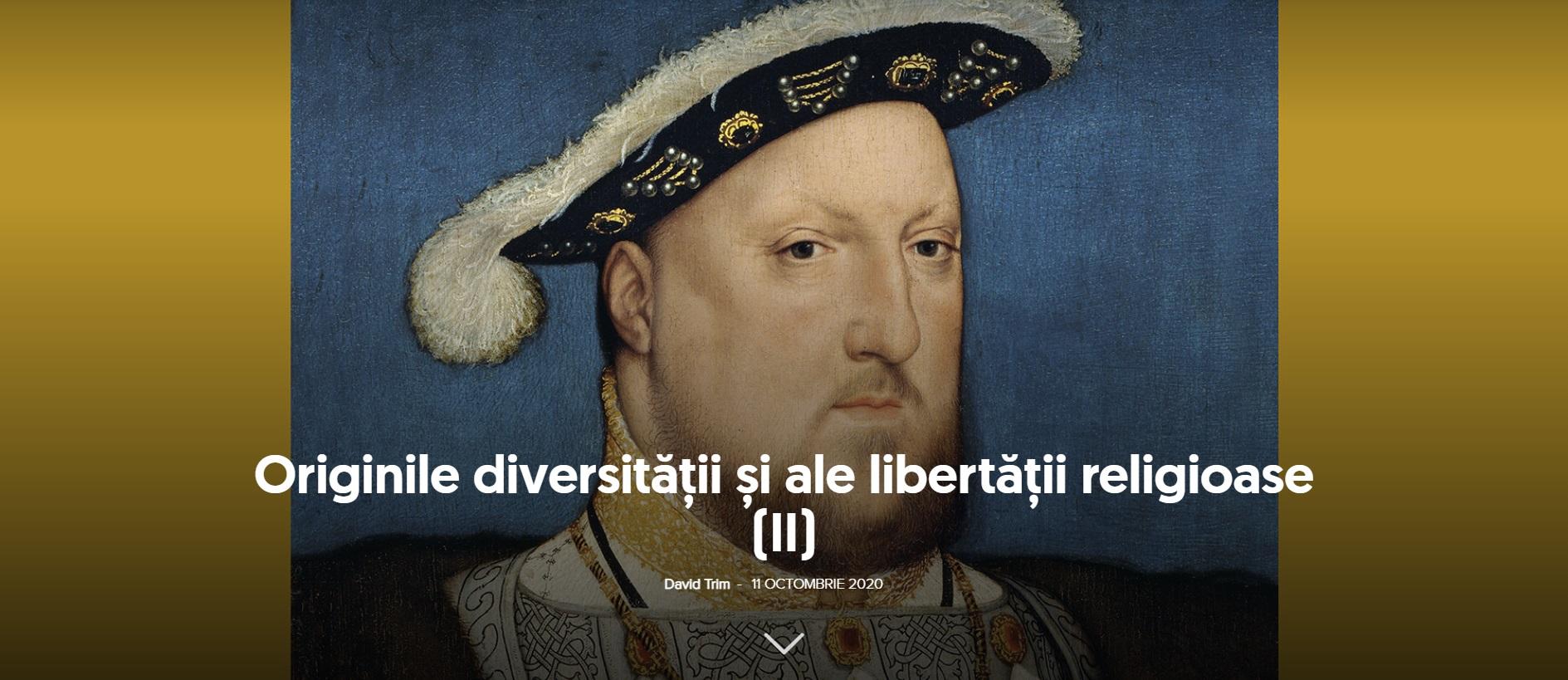 Regele Henric VIII. Originile diversitatii si ale libertatii religioase